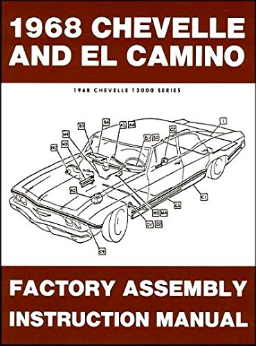 1968 Chevelle Factory Assembly Manual Reprint El Camino Malibu and (El Camino Assembly Manual)
