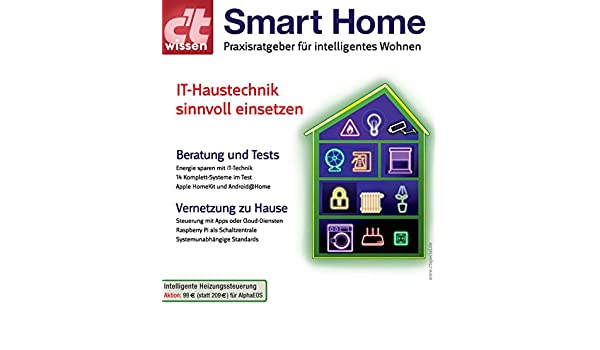 Amazon Com C T Wissen Smart Home Praxisratgeber Fur Intelligentes