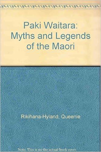 Paki Waitara: Myths and Legends of the Maori