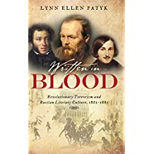 Written in Blood: Revolutionary Terrorism and Russian Literary Culture, 1861–1881
