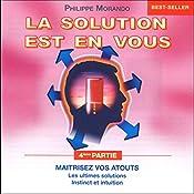 Maîtrisez vos atouts (La solution est en vous 4)   Philippe Morando