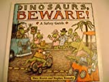 img - for Dinosaurs, Beware!: A Safety Guide (Dino Life Guides for Families) book / textbook / text book