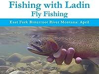 East Fork Bitterroot River Montana: April