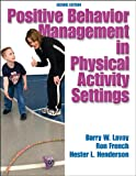 Positive Behavior Management in Physical Activity Settings, Second Edition, Barry W. Lavay, Ron French, Hester L. Henderson, 0736049118