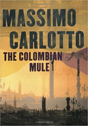 Book The Colombian Mule by Massimo Carlotto (2004-07-01)