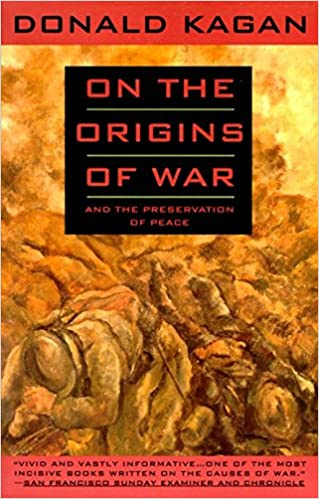 on the origins of war and the preservation of peace donald kagan