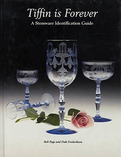 Tiffin is Forever - A Stemware Identification Guide