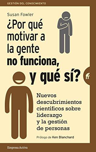 Por que motivar a la gente no funciona, y que si? (Spanish Edition)