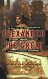 Alexander the Great: The Brief Life and Towering Exploits of History's Greatest Conqueror--As Told By His Original Biographers
