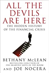 All the Devils Are Here: The Hidden History of the Financial Crisis Hardcover