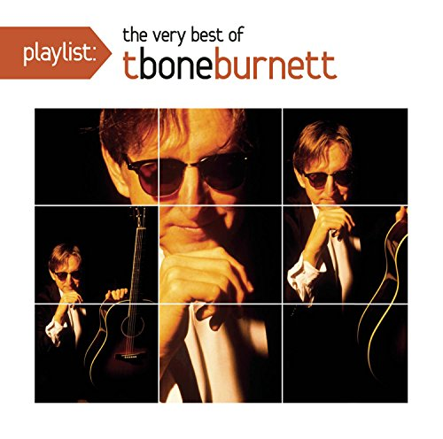 Playlist: the Very Best of T Bone Burnett