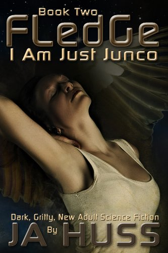 Book: FLEDGE (I Am Just Junco Dot Com) by J. A. Huss
