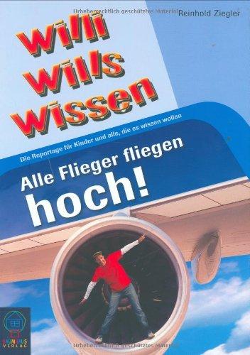 Alle Flieger fliegen hoch!: Willi wills wissen, Bd. 12