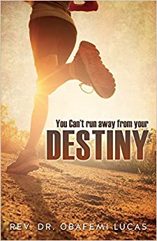 Book You Can't Run Away from Your Destiny Subtitle Additional Cover Text Author Website Imprint Xulon Press