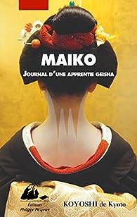 Maïko : Journal d'une apprentie geisha par  Koyoshi de Kyoto