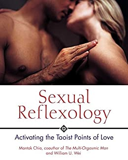 Sexual Reflexology: Activating the Taoist Points of Love (English Edition) por [Chia, Mantak, Wei, William U.]
