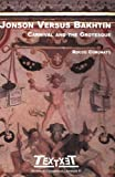 Jonson Versus Bakhtin: Carnival and the Grotesque (Textxet 41) (Textxet: Studies in Comparative Literature)