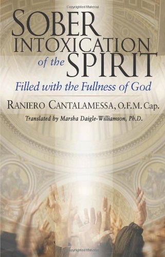 Sober Intoxication of the Spirit: Filled With the Fullness of God