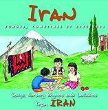 Iran: Rondes Comptines Et Berceus by Enfants (2009-03-03)