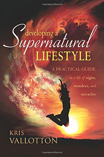 Developing Supernatural Lifestyle Practical Miracles