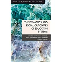 The Dynamics and Social Outcomes of Education Systems (Education, Economy and Society)