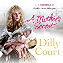 A Mother's Secret Audiobook by Dilly Court Narrated by Annie Aldington