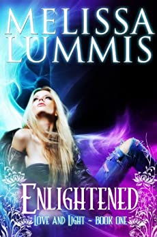 Enlightened (Love and Light Series Book 1) by [Lummis, Melissa]