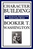 Character Building (an African American Heritage Book), Booker T. Washington, 1604591986