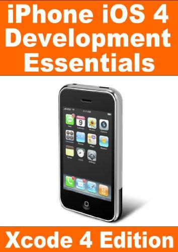 iPhone iOS 4 Development Essentials - Xcode 4 Edition