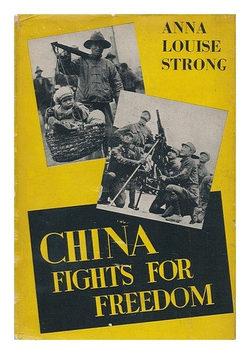 China Fights for Freedom, by Anna Louise Strong. with 2 Maps by J. F. Horrabin