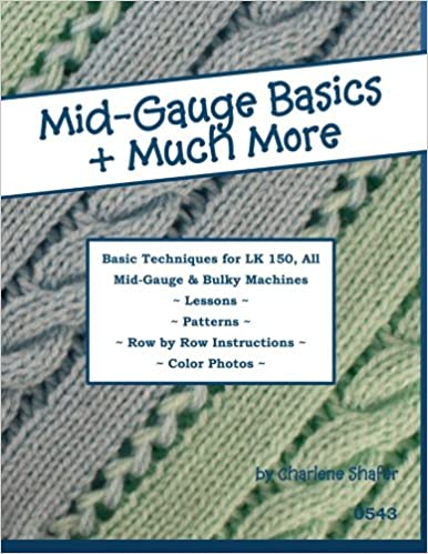 Mid-Gauge Basics + Much More...: Basic Techniques for the LK 150 ...