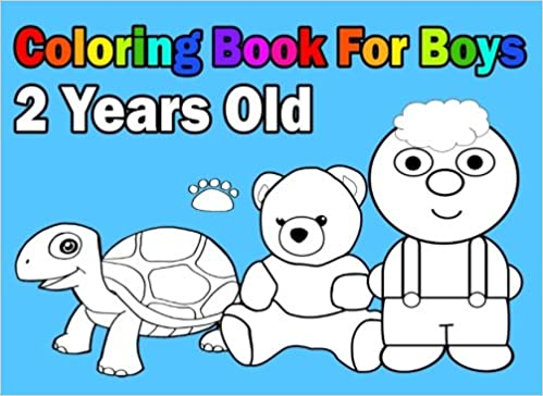 For Kids and Toddlers Easy and Cute Coloring Book For Boys 2 Years Old