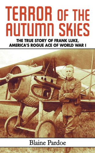 Terror of the Autumn Skies: The True Story of Frank Luke, America's Rogue Ace of World War I