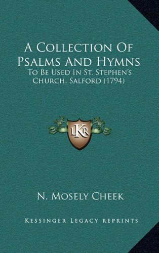 A Collection Of Psalms And Hymns: To Be Used In St. Stephen's Church, Salford (1794) pdf epub