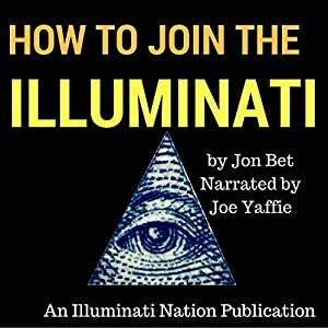 How to Join the Illuminati: An Illuminati Nation Publication Audiobook