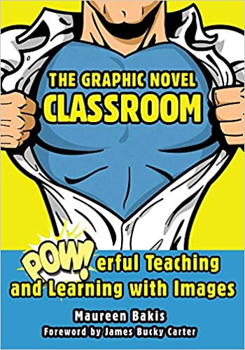 POWerful Teaching and Learning with Images The Graphic Novel Classroom