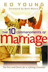 The 10 Commandments of Marriage: The Do's and Don'ts for a Lifelong Covenant Paperback