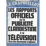 Le Crapouillot -Hors-série -2ème trimestre 1972 -Les rapports officiels sur la publicité clandestine à la télévision (avec des documents originaux)
