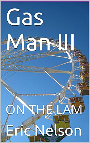 Gas Man III: ON THE LAM