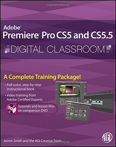 Premiere Pro CS5 and CS5.5 Digital Classroom, (Book and Video Training) by Brand: Wiley