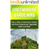 Greenhouse Gardening: How to Start a Greenhouse Garden, and Grow Greenhouse Vegetables, Herbs and More!