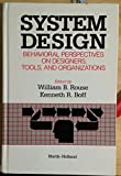 img - for System Design: Behavioral Perspectives on Designers, Tools, and Organizations (North-Holland Series in System Science and Engineering) book / textbook / text book