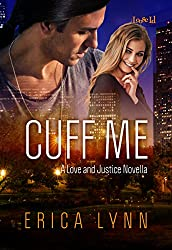 Cuff Me (A Love and Justice Novella Book 2)