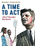 Image of A Time to Act: John F. Kennedy's Big Speech