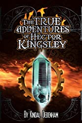 The True Adventures of Hector Kingsley (English Edition)