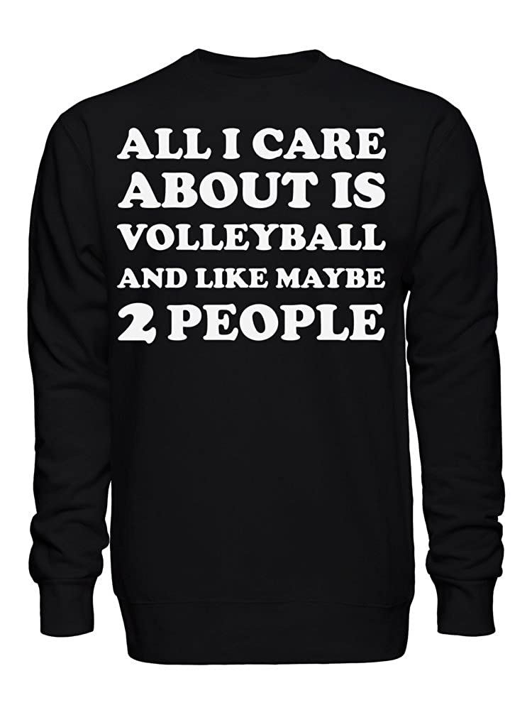 graphke All I Care About is Volleyball and Like Maybe 2 People Unisex Crew Neck Sweatshirt