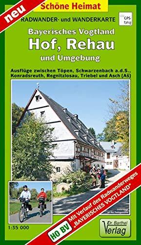 Radwander- und Wanderkarte Bayerisches Vogtland, Hof, Rehau und Umgebung: Ausflüge zwischen Töpen, Schwarzenbach a.d.S., Konradsreuth, Regnitzlosau, Triebel und Asch. 1:35000 (Schöne Heimat)