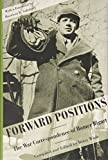 FORWARD POSITIONS: The War Correspondence of Homer Bigart