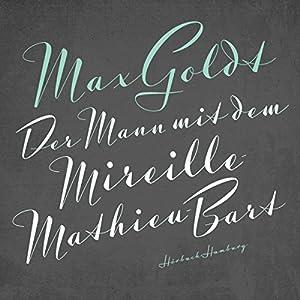 Der Mann mit dem Mireille-Mathieu-Bart Hörbuch