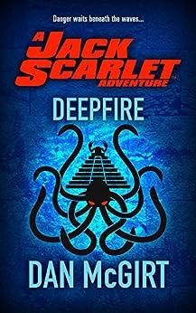 Deepfire: A Jack Scarlet Adventure by [McGirt, Dan]